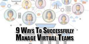9-ways-to-successfully-manage-virtual-teams