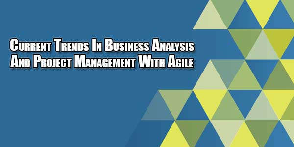 current-trends-in-business-analysis-and-project-management-with-agile