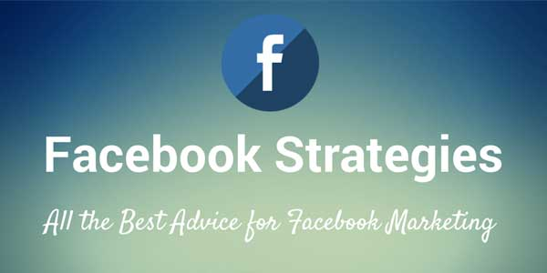 facebook-strategies-all-the-best-advice-for-facebook-marketing