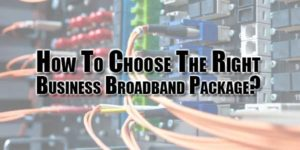 how-to-choose-the-right-business-broadband-package