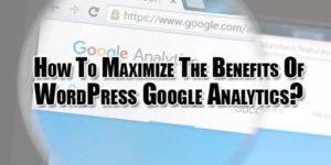 how-to-maximize-the-benefits-of-wordpress-google-analytics