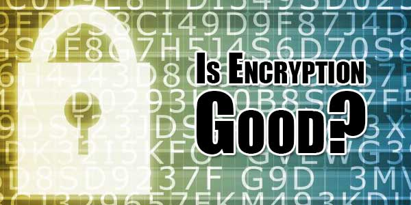 is-encryption-good