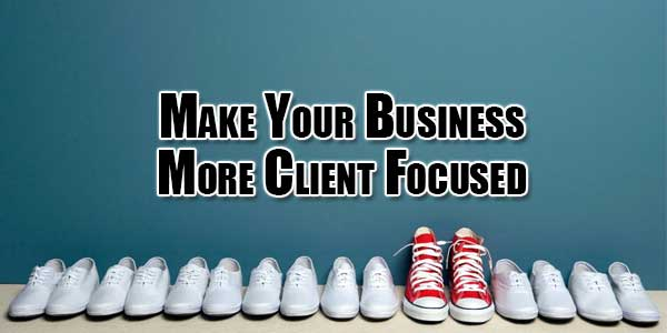 make-your-business-more-client-focused