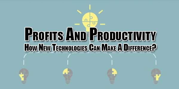 profits-and-productivity-how-new-technologies-can-make-a-difference