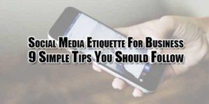 social-media-etiquette-for-business-9-simple-tips-you-should-follow