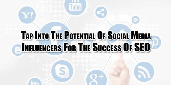tap-into-the-potential-of-social-media-influencers-for-the-success-of-seo