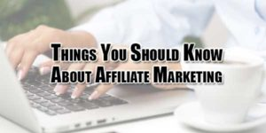 things-you-should-know-about-affiliate-marketing