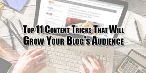 top-11-content-tricks-that-will-grow-your-blogs-audience