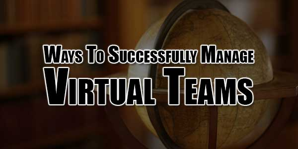 ways-to-successfully-manage-virtual-teams