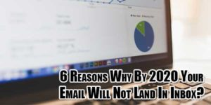 6-reasons-why-by-2020-your-email-will-not-land-in-inbox