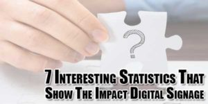 7-interesting-statistics-that-show-the-impact-digital-signage