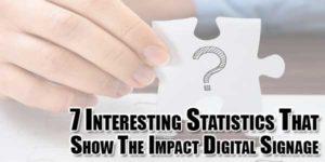 7-interesting-statistics-that-show-the-impact-digital-signage