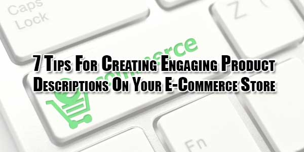 7-tips-for-creating-engaging-product-descriptions-on-your-e-commerce-store