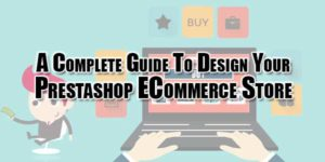 a-complete-guide-to-design-your-prestashop-ecommerce-store