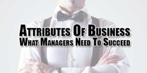 attributes-of-business-what-managers-need-to-succeed