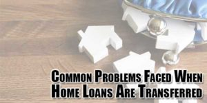 common-problems-faced-when-home-loans-are-transferred