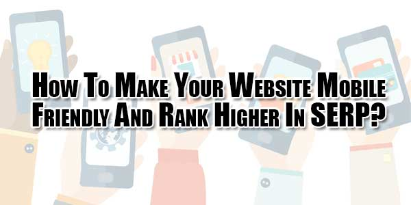 how-to-make-your-website-mobile-friendly-and-rank-higher-in-serp