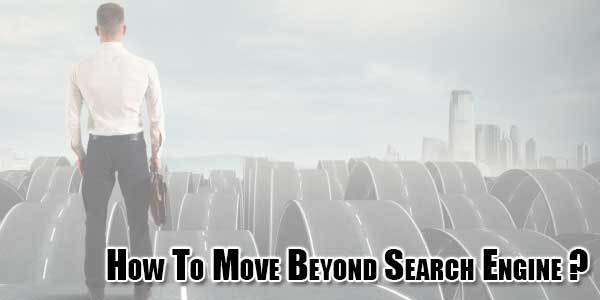 how-to-move-beyond-search-engine