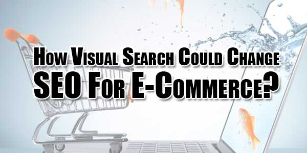 how-visual-search-could-change-seo-for-e-commerce