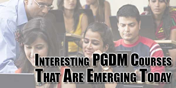 interesting-pgdm-courses-that-are-emerging-today