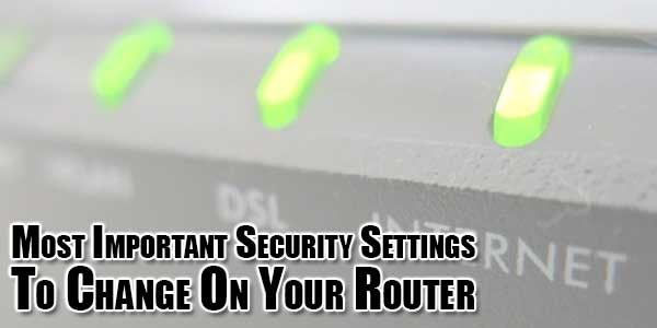 most-important-security-settings-to-change-on-your-router