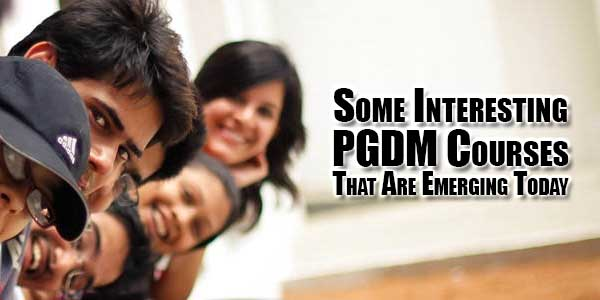 some-interesting-pgdm-courses-that-are-emerging-today