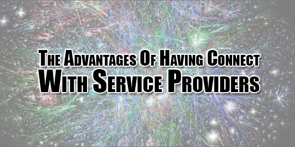 the-advantages-of-having-connect-with-service-providers