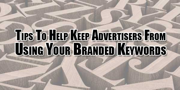 tips-to-help-keep-advertisers-from-using-your-branded-keywords