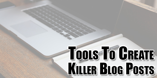 tools-to-create-killer-blog-posts