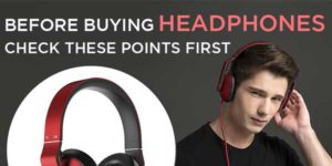 Before-Buying-Headphones-Check-These-Points-First-Infographics