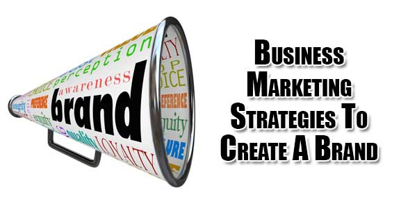 Business-Marketing-Strategies-To-Create-A-Brand