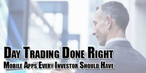 Day-Trading-Done-Right-Mobile-Apps-Every-Investor-Should-Have