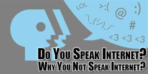 Do-You-Speak-Internet-Why-You-Not-Speak-Internet