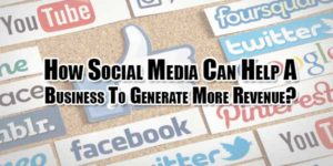 How-Social-Media-Can-Help-A-Business-To-Generate-More-Revenue