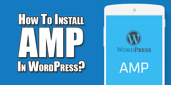 How-To-Install-AMP-In-WordPress
