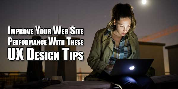 Improve-Your-Web-Site-Performance-With-These-UX-Design-Tips