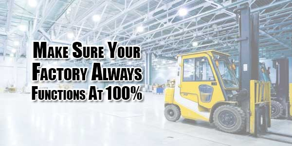 make-sure-your-factory-always-functions-at-100
