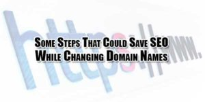 Some-Steps-That-Could-Save-SEO-While-Changing-Domain-Names