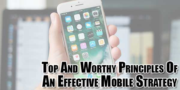 Top-And-Worthy-Principles-Of-An-Effective-Mobile-Strategy
