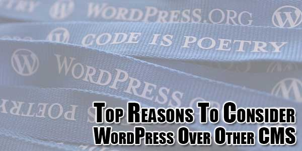 Top-Reasons-To-Consider-WordPress-Over-Other-CMS