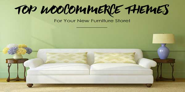 Top-Woocommerce-Themes-For-Your-New-Furniture-Store!