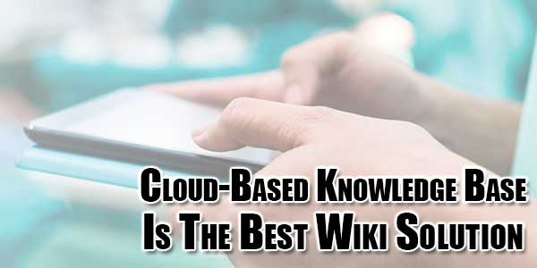 Cloud-Based-Knowledge-Base-Is-The-Best-Wiki-Solution