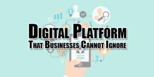 Digital-Platform-That-Businesses-Cannot-Ignore