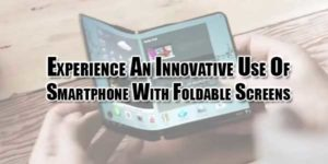 Experience-An-Innovative-Use-Of-Smartphone-With-Foldable-Screens