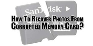 How-To-Recover-Photos-From-Corrupted-Memory-Card