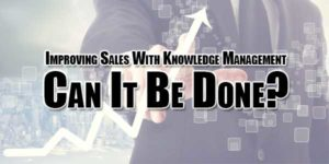 Improving-Sales-With-Knowledge-Management--Can-It-Be-Done