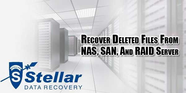 Recover-Deleted-Files-From-NAS,-SAN,-And-RAID-Server