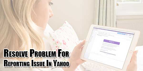 Resolve-Problem-For-Reporting-Issue-In-Yahoo