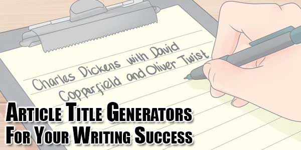 Article-Title-Generators-For-Your-Writing-Success