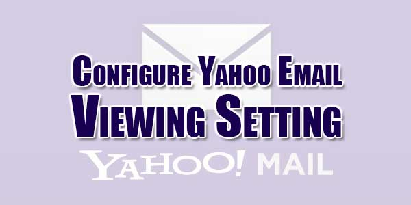 Configure-Yahoo-Email-Viewing-Setting